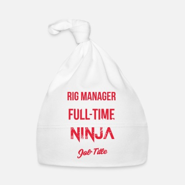 Rig Rig Manager - Rig Manager - Only because full-time - Baby Cap