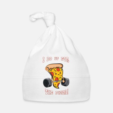 Wretch I Do It For The Pizza Fitness Bodybuilding Weight - Baby Cap