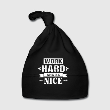Work hard and be nice - inspire & motivate - Baby Mütze