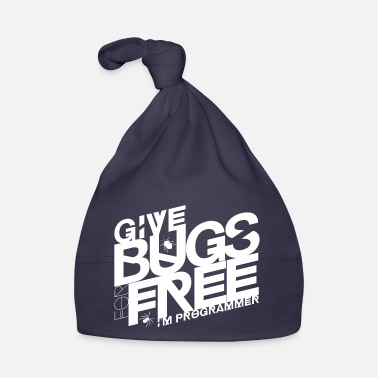 Give bugs for free, I'm programmer - Baby Cap