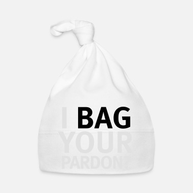 I Bag Your Pardon - Baby muts