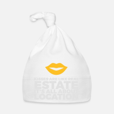 Quotes Kisses Are Like Real Estate. Location, Location, L - Baby Cap