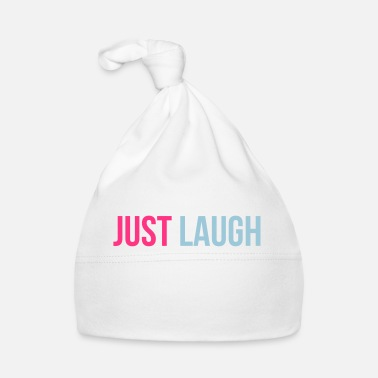 Just just laugh - Baby muts