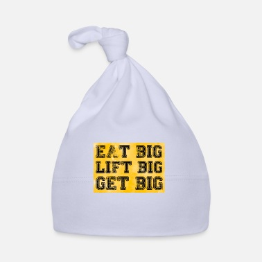 Big eat big lift big get big - Babymütze