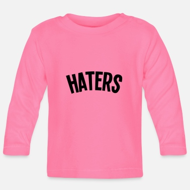 Haters haters - Baby Langarmshirt