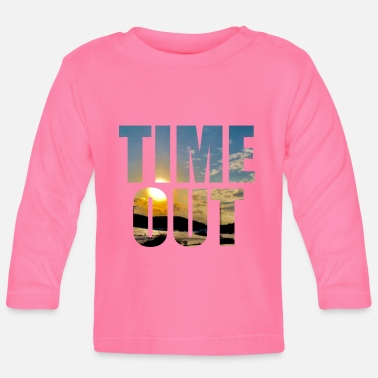 Time-out Time-out time-out - Baby longsleeve