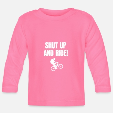 Drive Go By Car Shut up and ride! - Baby Longsleeve Shirt