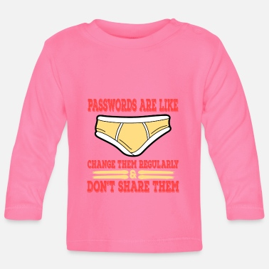 A Nice Share Tee For A Sharing You Passwords Are - Baby Longsleeve Shirt
