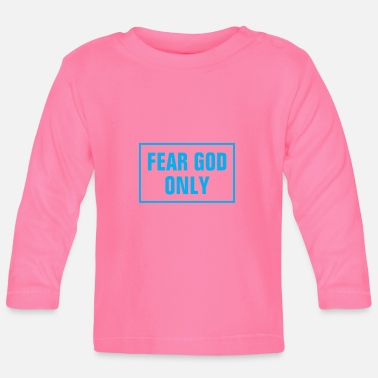 Jesus Fear God Only - Christian - Baby Longsleeve Shirt