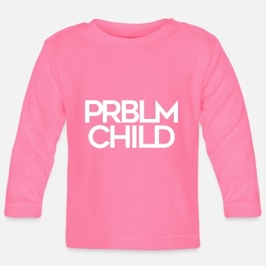 All Clear Problem Child funny cool shirt - Baby Langarmshirt