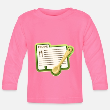 Recipe Recipe for cooking - Baby Longsleeve Shirt