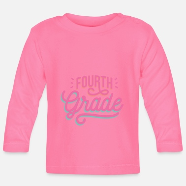 Grade Fourth grade 4th grade Fourth grade - Baby Longsleeve Shirt
