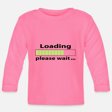 Wait loading please wait - Baby longsleeve