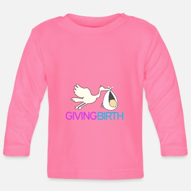 Birth Giving birth - giving birth - Baby Longsleeve Shirt