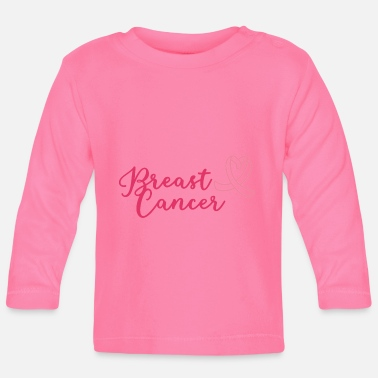 Breast Cancer Awareness Breast cancer treatment therapy slogan saying shirt - Baby Longsleeve Shirt