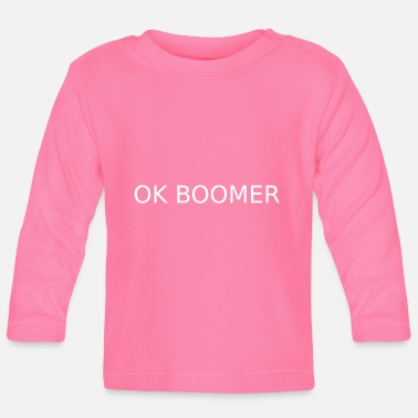 Ok Boomer Funny Trend Humor Generation - Baby Longsleeve Shirt