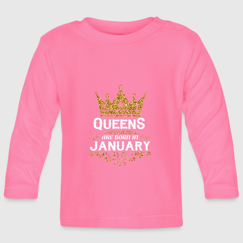 Queens are born in January - Baby Long Sleeve T-Shirt