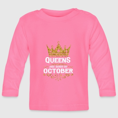 October Queens are born in October - Baby Long Sleeve T-Shirt