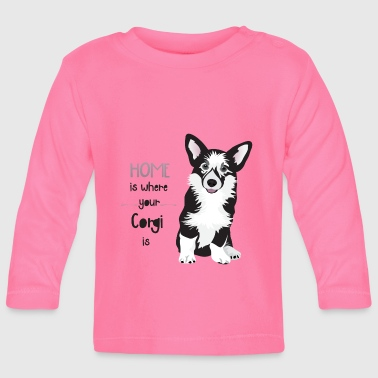 HOME IS WHERE YOUR CORGI IS  - Langærmet babyshirt