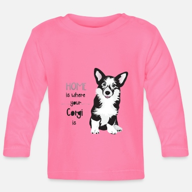 HOME IS WHERE YOUR CORGI IS  - Camiseta manga larga bebé