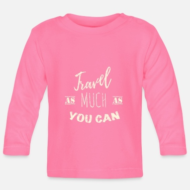 Travel as much as you can Vintage - Camiseta manga larga bebé