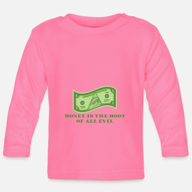 Financial Crisis Money is the root of all Evil - Baby Longsleeve Shirt