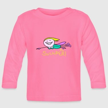 Super super - Baby Long Sleeve T-Shirt