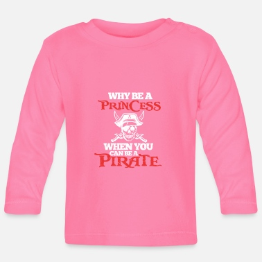 Princess Pirate Pirate Princess Pirate Skull Gift - Baby Longsleeve Shirt