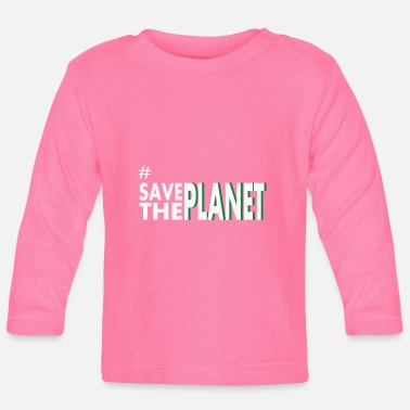 Planet Save the planet - Baby Longsleeve Shirt