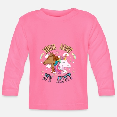 Aunt Your aunt my aunt - Baby Longsleeve Shirt