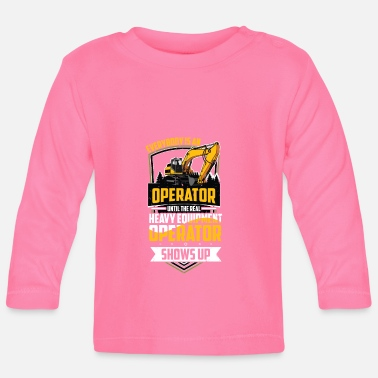 Heavy Equipment Clothing Heavy Equipment Operator Construction - Baby Longsleeve Shirt