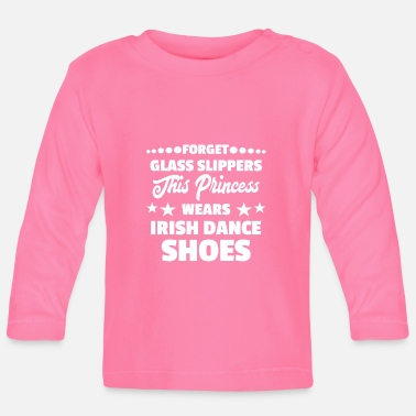 Irish Glass Slippers Princess Irish Dance Shoes Gift - Baby Longsleeve Shirt