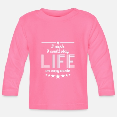 Life desire simple mode saying gift - Baby Longsleeve Shirt