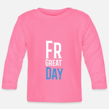 Great Day For Great Day - Baby Longsleeve Shirt