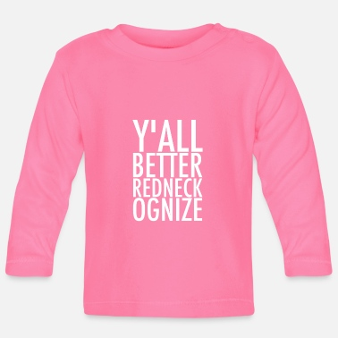 Hill Billy Y'all Better Redneckognize - Baby Langarmshirt
