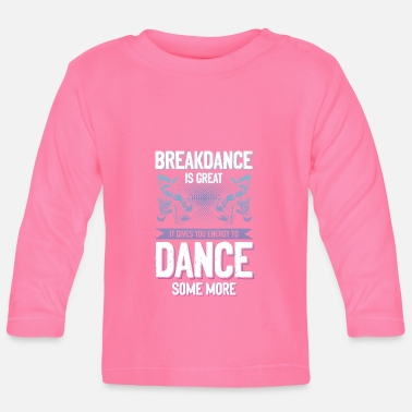 Breakdance Breakdancing Breakdancing - Baby longsleeve