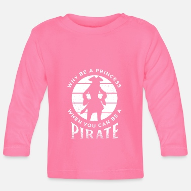 Princess Pirate Pirate gift princess pirate skull skull - Baby Longsleeve Shirt