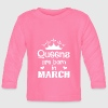 March - Queen - Birthday - 1 - Baby Langarmshirt
