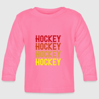 Hockey Hockey Hockey - Baby Long Sleeve T-Shirt