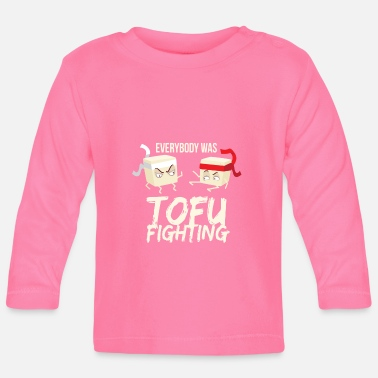 Soja Everbody Was TOFU Fighting Veganer Vegetarier Soja - Baby Langarmshirt