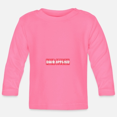 Stylish Hair Stylish - Baby Longsleeve Shirt