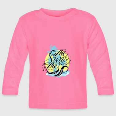 Sand The sun and the sand - Baby Long Sleeve T-Shirt