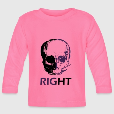 Right right - Baby Long Sleeve T-Shirt