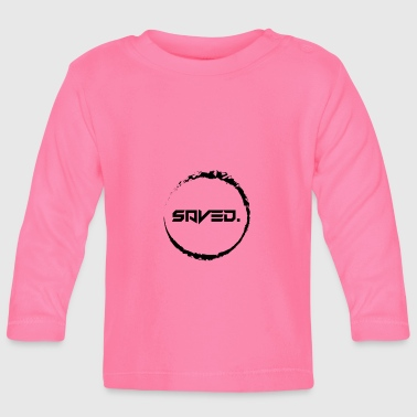Saved - Baby Long Sleeve T-Shirt