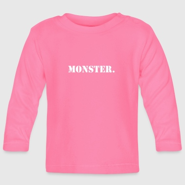 Popular Popular Sayings Monster Design - Baby Long Sleeve T-Shirt