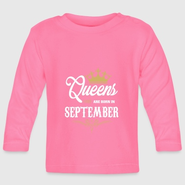 Queens Are Born In SEPTEMBER - Baby Long Sleeve T-Shirt