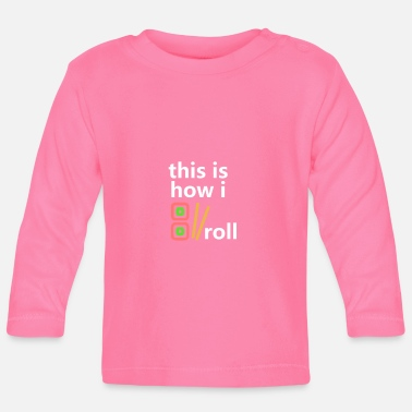 Roller so rolle ich - Baby Langarmshirt