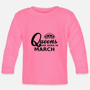 Mars queens are born in march - Baby Longsleeve Shirt