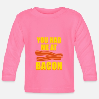 Bbq You had me at Bacon Funny Bacon day gift - Baby Longsleeve Shirt