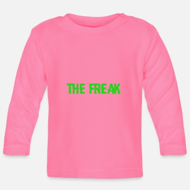 Freak The Freak - Baby Longsleeve Shirt